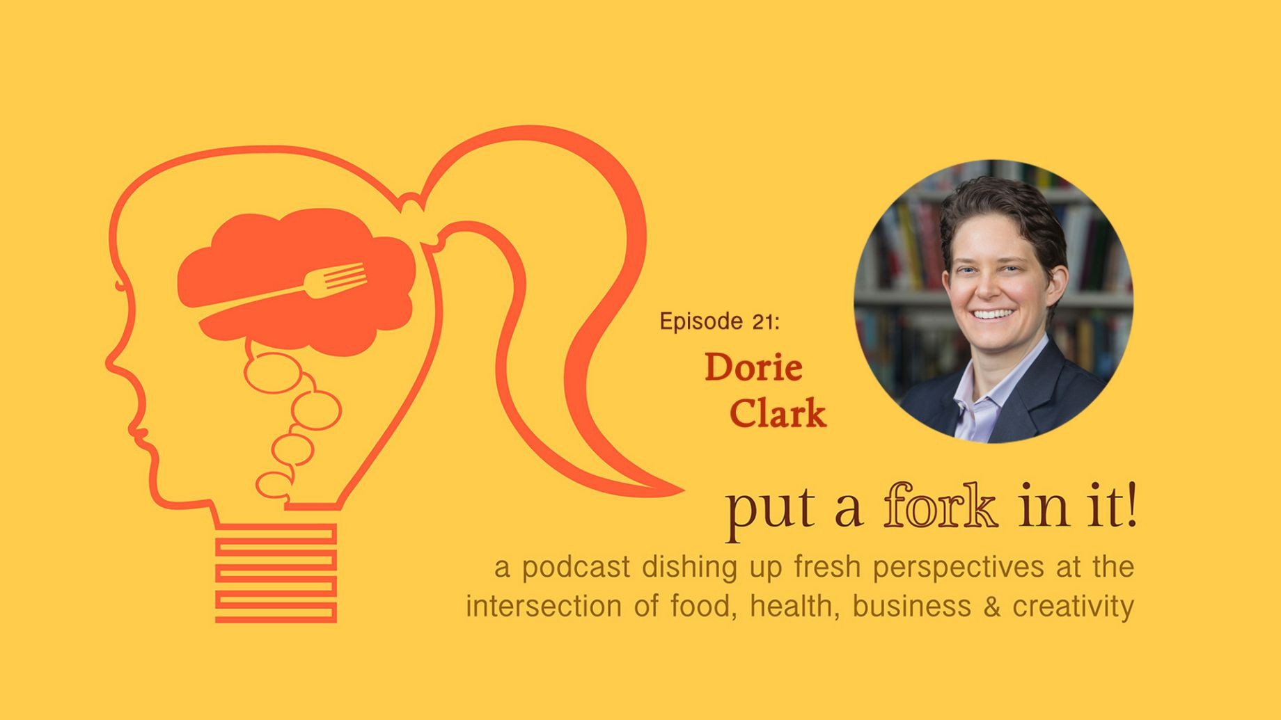 New Podcast Episode - Dorie Clark, author, speaker, consultant