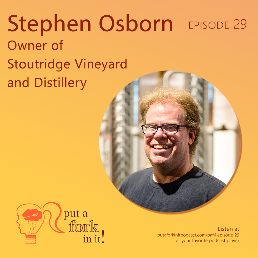 Owner of Stoutridge Winery on Put a Fork In It Podcast